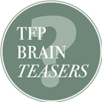 TFP Brain Teasers